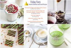 Friday Fives Breakfast Inspired Recipes