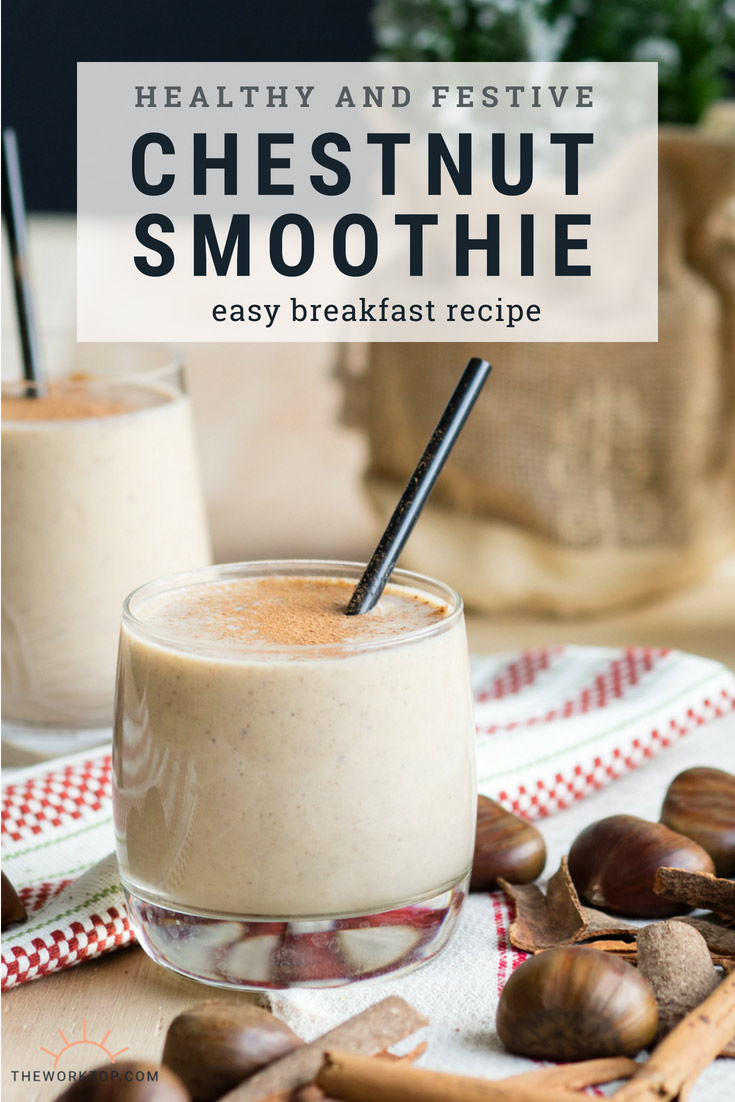 Chestnut Smoothie - Healthy Easy Recipe | The Worktop