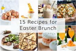 15 Recipes for Easter Brunch