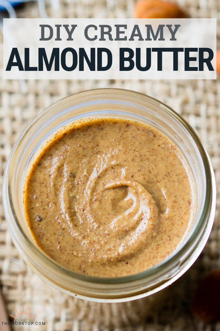DIY Almond Butter Homemade Recipe | The Worktop