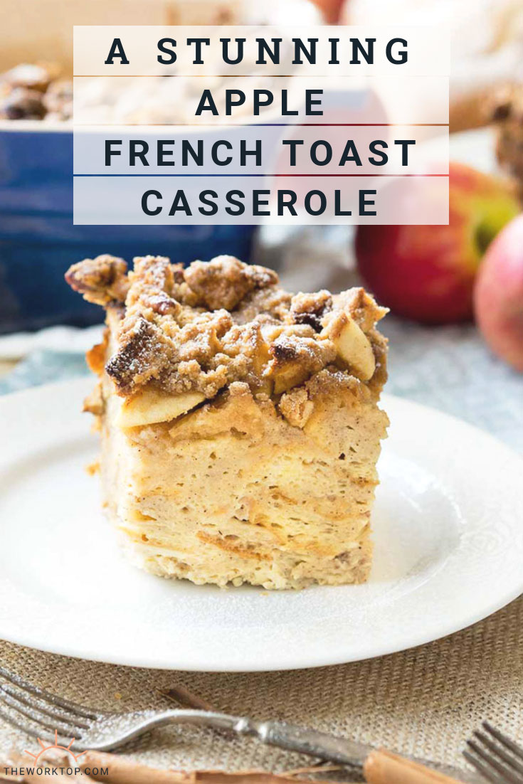 Apple French Toast Casserole - Easy Overnight Recipe | The Worktop