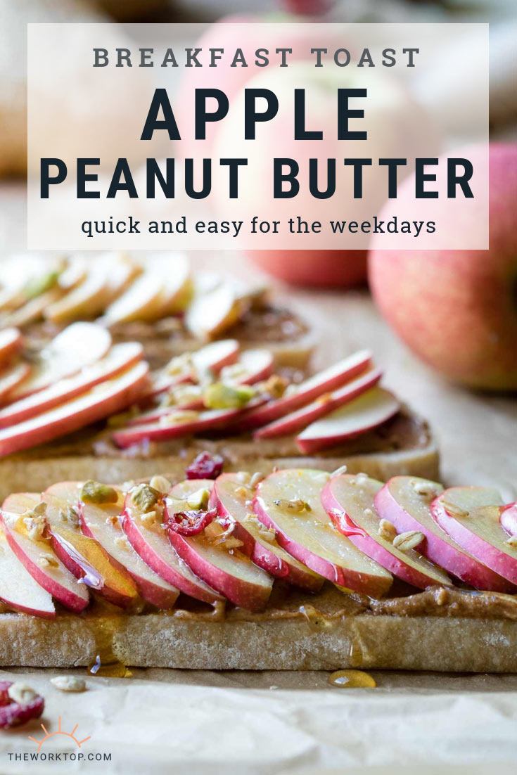 Apple & Peanut Butter Toast - Easy Weekday Breakfast | The Worktop