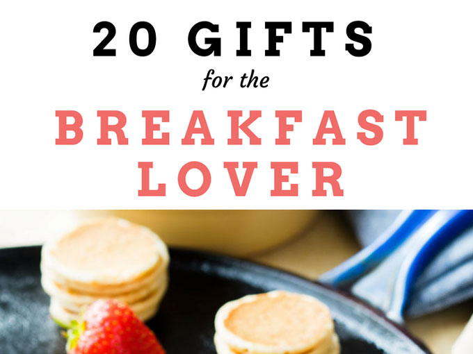 Great Gifts for Breakfast Lovers