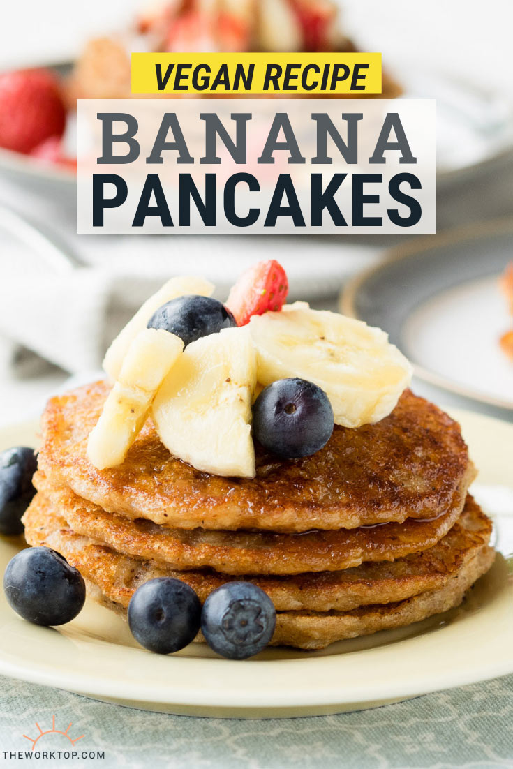 Vegan Banana Pancakes Get Recipe | The Worktop