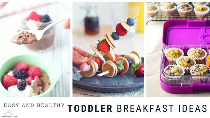 Toddler Breakfast Ideas - Easy and Healthy Recipes | The Worktop