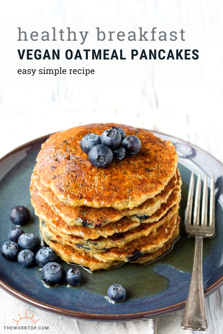 Vegan Oatmeal Pancake Recipe - Healthy and Easy Breakfast | The Worktop