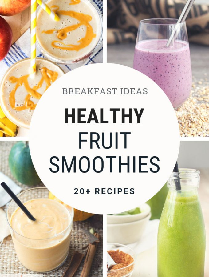 20+ Healthy Fruit Smoothie Recipes – Breakfast Ideas