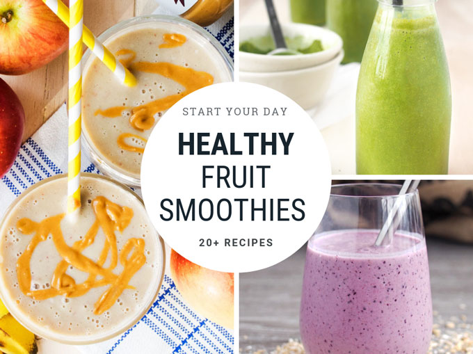 20+ Healthy Fruit Smoothie Breakfast Ideas | The Worktop