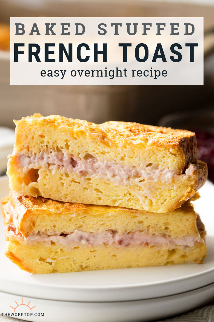 Baked Stuffed French Toast | The Worktop