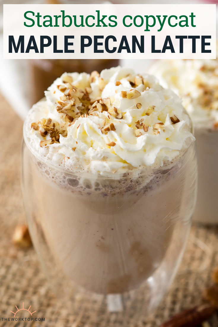Maple Pecan Latte - Starbucks Copycat Recipe | The Worktop