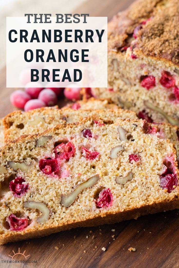 Orange Cranberry Nut Bread - Easy Recipe | The Worktop