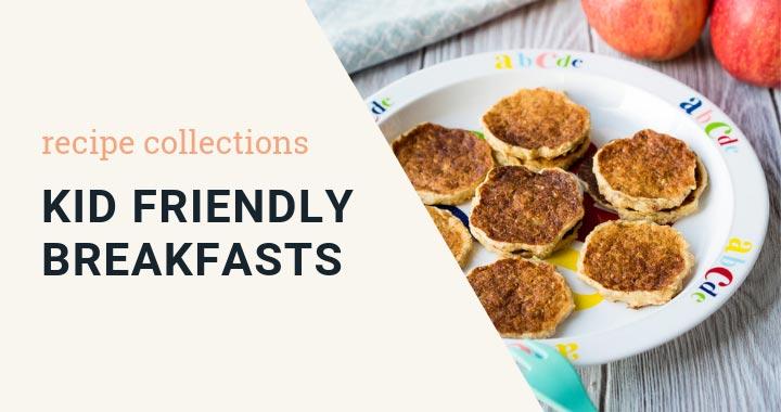 Kid Friendly Breakfast Recipes