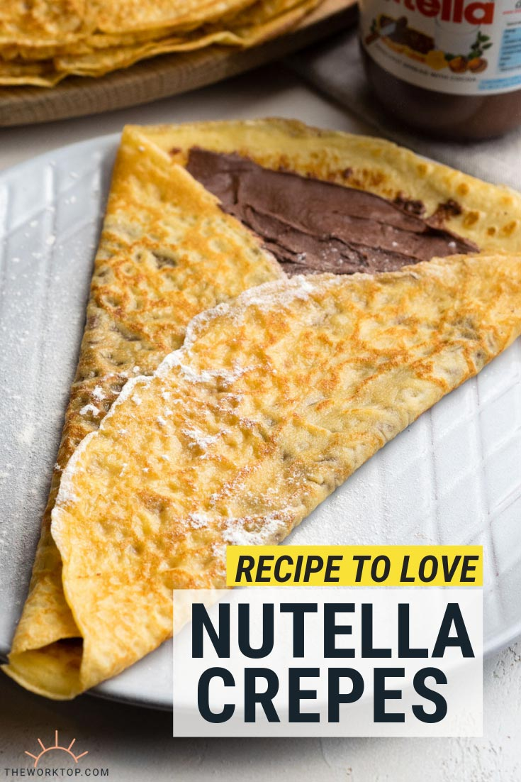 Nutella Crepes Recipe with Text | The Worktop