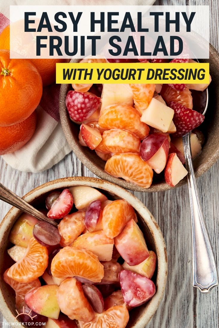 Easy and Healthy Fruit Salad with Yogurt Dressing - overhead shot with text | The Worktop