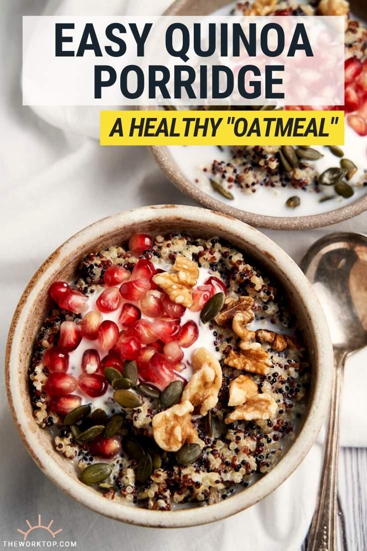 Quinoa Porridge - Oatmeal Recipe - overhead shot with text | The Worktop
